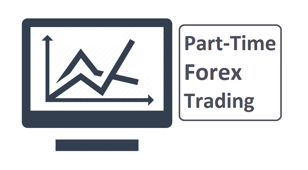 Part-Time Forex Trading: Strategies and Tips