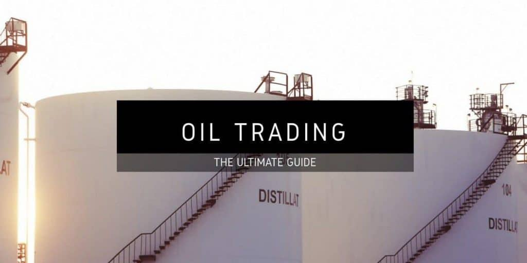 How To Trade and Profit In The Oil Market: Step-By-Step Guide