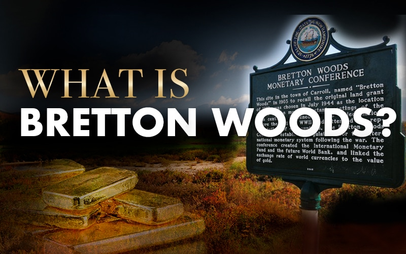 Bretton Woods Agreement: The Watershed Agreement That Shaped Global Finance Industry